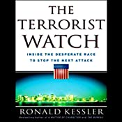 The Terrorist Watch: Inside the Desperate Race to Stop the Next Attack | [Ronald Kessler]
