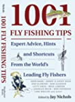 1001 Fly Fishing Tips: Expert Advice,...