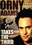 Orny Adams: Takes the Third