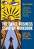 Small Business Start-Up Workbook: A Step-by-step Guide to Starting the Business You've Dreamed of Cheryl D. Rickman