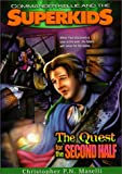 The Quest for the Second Half (Commander Kellie and the Superkids' Adventures #2)