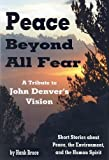 img - for Peace Beyond All Fear: A Tribute to John Denver's Vision book / textbook / text book