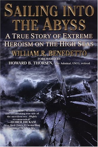 Image for Sailing into the Abyss: A True Story of Extreme Heroism on the High Seas