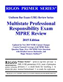 Rigos Primer Series Multistate Professional Responsibility Exam MPRE Review: 2015 Edition