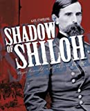 Shadow of Shiloh: Major General Lew Wallace in the Civil War