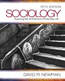 Sociology: Exploring the Architecture of Everyday Life (0761988262) by David M. Newman