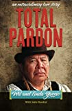 Total Pardon: An Extraordinary Love Story