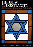 img - for Hebrew Christianity: Its Theology, History, and Philosophy book / textbook / text book
