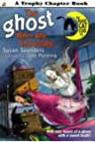 The Ghost Who Ate Chocolate (Trophy Chapter Book)