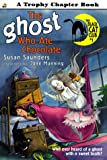The Ghost Who Ate Chocolate (Trophy Chapter Book) (0064420353) by Saunders, Susan