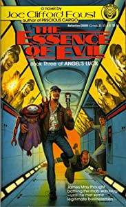 The Essence of Evil: (#3) (Book Three of Angel's Luck) by Joe Clifford Faust