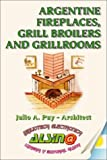 Argentine Fireplaces, Grill Broilers and Grillrooms