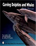 img - for Carving Dolphins and Whales (A Schiffer Book for Woodcarvers) book / textbook / text book