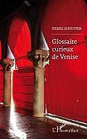 Glossaire curieux de Venise