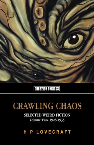 Crawling Chaos: Selected Weird Fiction: 1928-1935