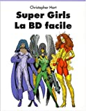 echange, troc Christopher Hart - La BD facile. Super girls