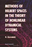 img - for Methods of Hilbert Spaces in the Theory of Nonlinear Dynamical Systems book / textbook / text book