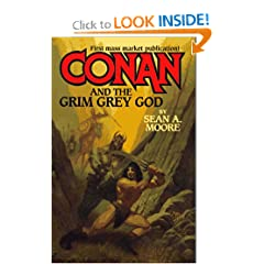 Conan and the Grim Grey God (Conan & the Grim Grey God) by Sean A. Moore
