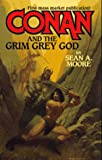 Conan and the Grim Grey God (Conan & the Grim Grey God) (0812590627) by Moore, Sean A.