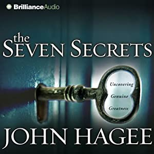 The Seven Secrets: Uncovering Genuine Greatness | [John Hagee]