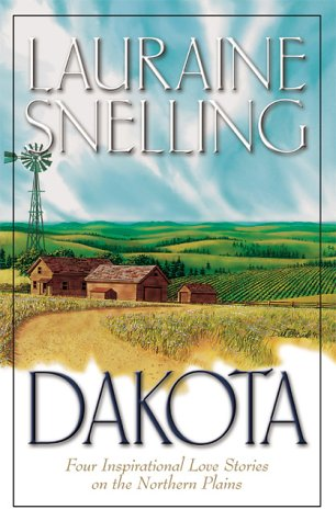 Dakota: Dakota Dawn/Dakota Dream/Dakota Dusk/Dakota Destiny (Inspirational Romance Collection)