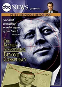 ABC News Presents The Kennedy Assassination - Beyond Conspiracy