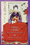 "Marnie Anderson, ""A Place in Public: Women's Rights in Meiji Japan"" (Harvard University Asia Center, 2010)"