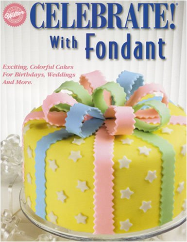 Buy Celebrate with Fondant, Wilton, softcover