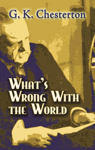 What's Wrong with the World (Dover Books on History, Political and Social Science)