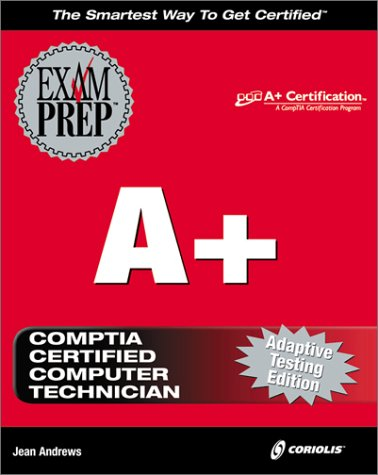 A+ Exam Prep, Adaptive Testing Edition (with CD-ROMs) with CDROM