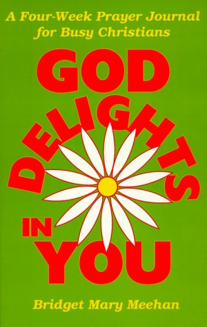 God Delights in You: A Four-week Prayer Journal for Busy Christians