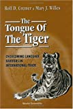 img - for The Tongue and the Tiger: Overcoming Language Barriers in International Trade book / textbook / text book