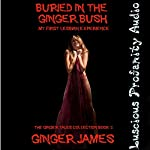 Buried in the Ginger Bush: My First Lesbian Experience: The Ginger Tales Collection, Book 2 | Ginger James