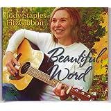 Beautiful Word ~ Jody Staples FitzGibbon