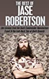 The Best of Jase Robertson: Life Lessons From the Duck Commander Manufacturing Expert and Laid-Back Personality on Duck Dynasty (jase robertson, phil robertson, ... Good call, Faith Family Fowl Book 1)