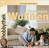 img - for Hobbythek. Gesundes Wohnen. Nat rliche Lebensqualit t in den eigenen vier W nden. book / textbook / text book