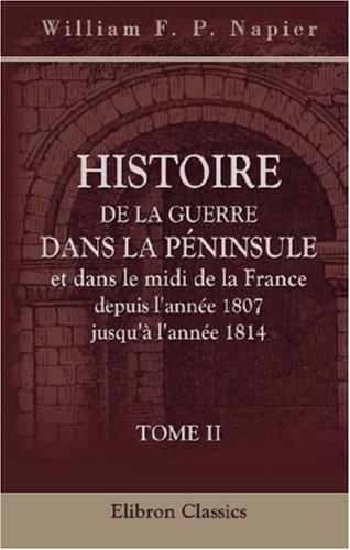 histoire-de-la-guerre-dans-la-peninsule-et-dans-le-midi-de-la-france-depuis-lannee-1807-jusqua-lanne