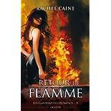 Les Gardiens des éléments, Tome 5 : Retour de flamme