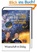 Urknall, Weltall und das Leben - Vom Nichts bis Heute morgen (1 Buch - Hardcover - gebunden - 352 Seiten)