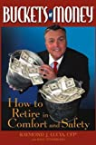 img - for Buckets of Money: How to Retire in Comfort and Safety book / textbook / text book