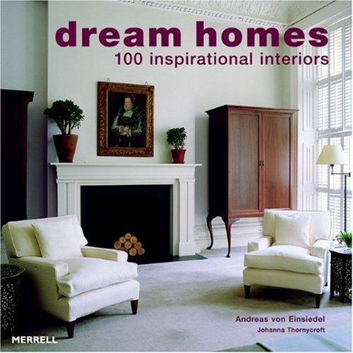 DREAM HOMES                          GEB: 100 Inspirational Interiors