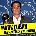 Mark Cuban: The Maverick Billionaire | Sean Huff