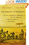 The Creation of Inequality: How Our P...