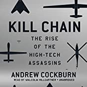 Kill Chain: The Rise of the High-Tech Assassins | [Andrew Cockburn]