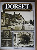 DORSET CUSTOMS, CURIOSITIES AND COUNTRY LORE (1854550470) by MARY BROWN