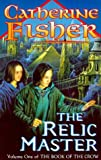 THE RELIC MASTER (0370324269) by Fisher, Catherine