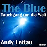 The Blue - Tauchgang um die Welt | Andy Lettau