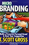 Microbranding: Build a Powerful Personal Brand and Beat Your Competition