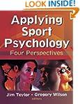 Applying Sport Psychology: Four Persp...