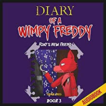 Diary of a Wimpy Freddy (Book 3): Foxy's New Friend: Unofficial Diary of a Wimpy Fox (       UNABRIDGED) by  Survival Press Narrated by Heather Smith